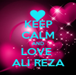 KEEP CALM AND LOVE  ALI REZA - Personalised Poster large