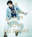 KEEP CALM AND LOVE ALI ZAFAR - Personalised Poster large