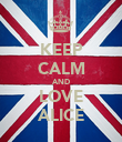 KEEP CALM AND LOVE ALICE - Personalised Poster large