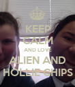 KEEP CALM AND LOVE ALIEN AND HOLLIE CHIPS - Personalised Poster large