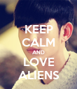 KEEP CALM AND LOVE ALIENS - Personalised Poster large