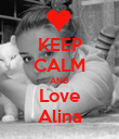 KEEP CALM AND Love Alina - Personalised Poster large