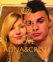 KEEP CALM AND LOVE ALINA&CRISTI - Personalised Poster large