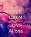 KEEP CALM AND LOVE Aliona - Personalised Poster large