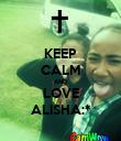 KEEP CALM AND LOVE ALISHA:* - Personalised Poster large
