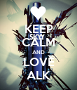 KEEP CALM AND LOVE ALK - Personalised Poster large