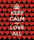 KEEP CALM AND LOVE ALL - Personalised Poster large