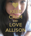 KEEP CALM AND LOVE ALLISON - Personalised Poster large