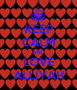 KEEP CALM AND LOVE ALLIYAH - Personalised Poster large