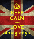KEEP CALM AND LOVE almagladys. - Personalised Poster large