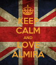KEEP CALM AND LOVE ALMIRA - Personalised Poster large