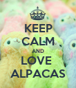 KEEP CALM AND LOVE  ALPACAS - Personalised Poster large