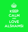 KEEP CALM AND LOVE ALSHAMSI - Personalised Poster large