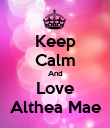 Keep Calm And Love Althea Mae - Personalised Poster large