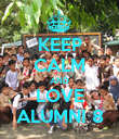 KEEP CALM AND LOVE ALUMNI 8 - Personalised Poster large