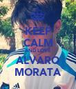 KEEP CALM AND LOVE ALVARO MORATA - Personalised Poster large