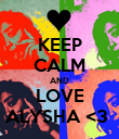 KEEP CALM AND LOVE ALYSHA <3  - Personalised Poster large