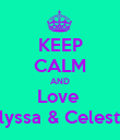 KEEP CALM AND Love  Alyssa & Celeste  - Personalised Poster large