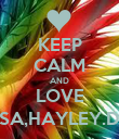 KEEP CALM AND LOVE ALYSSA,HAYLEY.DARBY - Personalised Poster large