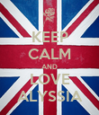 KEEP CALM AND LOVE ALYSSIA - Personalised Poster large