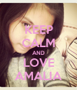 KEEP CALM AND LOVE AMALIA - Personalised Poster large