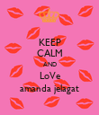 KEEP CALM AND LoVe amanda jelagat - Personalised Poster large