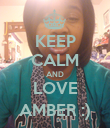 KEEP CALM AND LOVE AMBER :) - Personalised Poster large