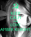 KEEP CALM AND LOVE AMBER KNIGHT - Personalised Poster large