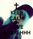 KEEP CALM AND LOVE AMBREHHH - Personalised Poster large