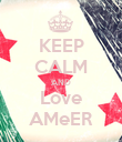 KEEP CALM AND Love AMeER - Personalised Poster large