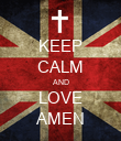 KEEP CALM AND LOVE AMEN - Personalised Poster large