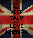 KEEP CALM AND LOVE AMERICA - Personalised Poster large