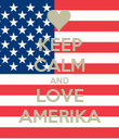 KEEP CALM AND LOVE AMERIKA - Personalised Poster large