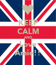 KEEP CALM AND Love Amie!! - Personalised Poster large