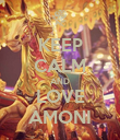 KEEP CALM AND LOVE AMONI - Personalised Poster large