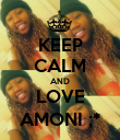 KEEP CALM AND LOVE AMONI ;* - Personalised Poster large