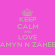 KEEP CALM AND LOVE AMYN N ZAHEE - Personalised Poster large