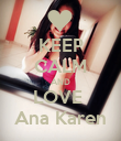 KEEP CALM AND LOVE  Ana Karen - Personalised Poster large