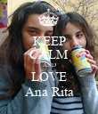 KEEP CALM AND LOVE Ana Rita - Personalised Poster large