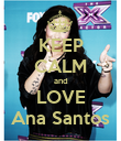 KEEP CALM and LOVE Ana Santos - Personalised Poster large