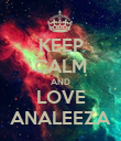 KEEP CALM AND LOVE ANALEEZA - Personalised Poster large