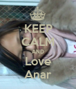 KEEP CALM AND Love Anar - Personalised Poster large