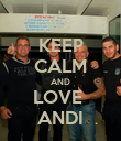 KEEP CALM AND LOVE  ANDI - Personalised Poster large