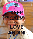 KEEP CALM AND LOVE ANDINI - Personalised Poster large