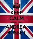 KEEP CALM AND LOVE ANDREA  RUSSET - Personalised Poster large