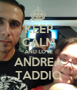 KEEP CALM AND LOVE ANDREA TADDIO - Personalised Poster large