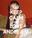 KEEP CALM AND LOVE ANDREA V. - Personalised Poster large