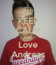 KEEP CALM AND Love Andreas - Personalised Poster large