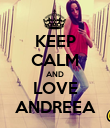 KEEP CALM AND LOVE ANDREEA - Personalised Poster large