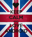 KEEP CALM AND LOVE ANDROID - Personalised Poster large